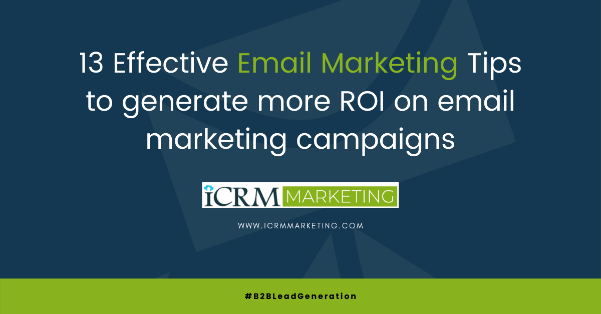 13 Effective Email Marketing Tips to generate more ROI on email marketing campaigns