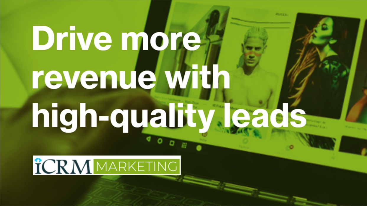 Drive more revenue with high-quality leads | ICRM Marketing