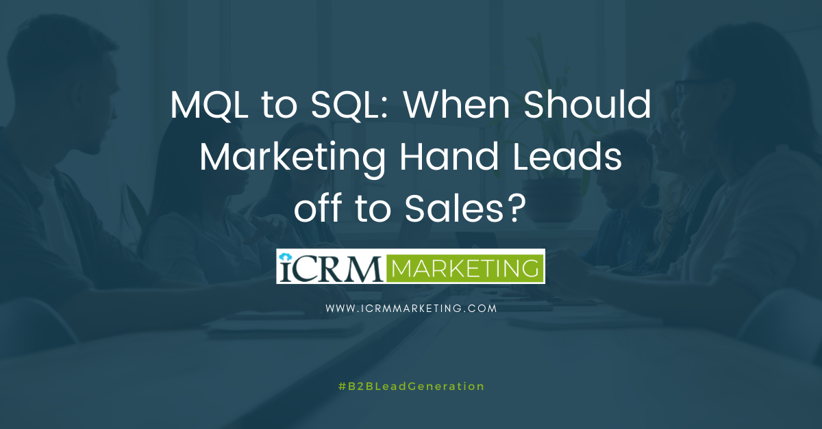 MQL to SQL: When Should Marketing Hand Leads off to Sales?