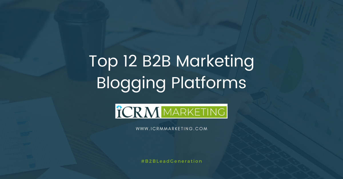 Top 12 B2B Marketing Blogging Platforms