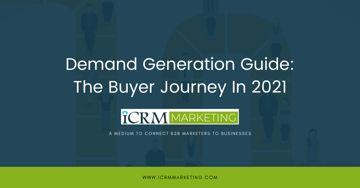 Demand Generation Guide: The Buyer Journey In 2021